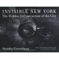 Invisible New York:  The Hidden Infrastructure of the City